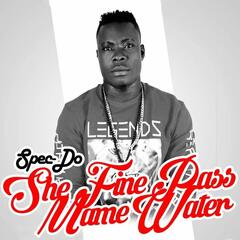 She Fine Pass Maame Water