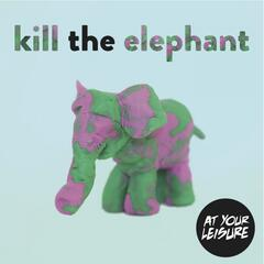 Kill the Elephant