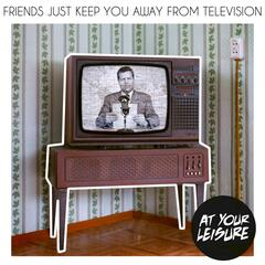 Friends Just Keep You Away from Television