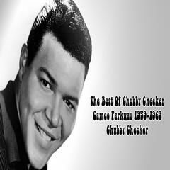 The Best Of Chubby Checker Cameo Parkway 1959-1963