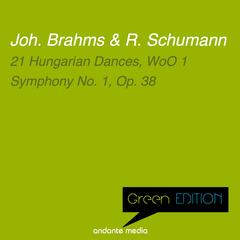 Green Edition - Brahms & Schumann: 21 Hungarian Dances, WoO 1 & Symphony No. 1, Op. 38