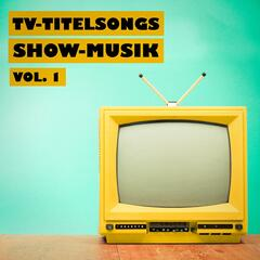 TV-Titelsongs Show-Musik, Vol. 1
