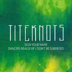 Sign Your Name /  Dancers Really Up / Don't Be Surprised