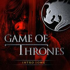 Game of Thrones - Intro Song