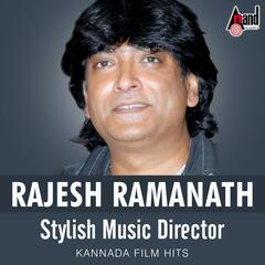 Rajesh Ramanath Stylish Music Director - Kannada Film Hits