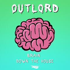 Brain / Down the House
