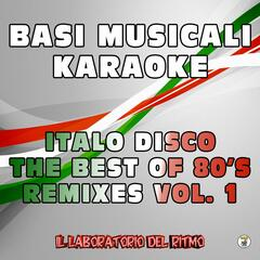 Basi Musicali Karaoke: Italo Disco the Best of 80's Remixes, Vol. 1