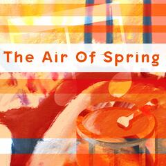 The Air of Spring