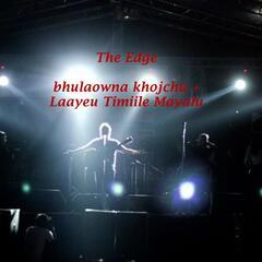 Bhulaowna Khojchu + Laayeu Timiile Mayalu