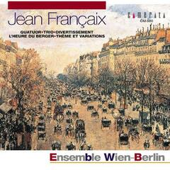 Jean Francaix: Quatuor - Trio & Divertissement