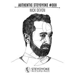 Nick Devon Presents Authentic Steyoyoke #008