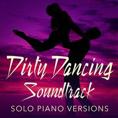 Dirty Dancing Soundtrack (Solo Piano Versions)