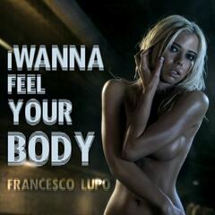 I Wanna Feel Your Body