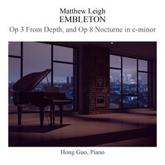 Matthew Leigh Embleton: From Depth, Op. 3 & Nocturne, Op. 8