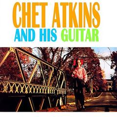 Chet Atkins and His Guitar