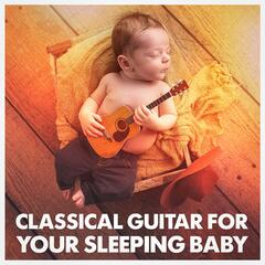 Classical Guitar for Your Sleeping Baby