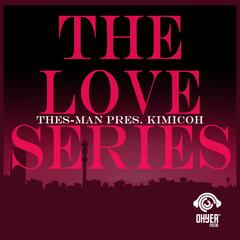 Thes-Man Pres. Kimicoh - The Love Series