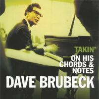 Dave Brubeck, Takin' on His Chords & Notes