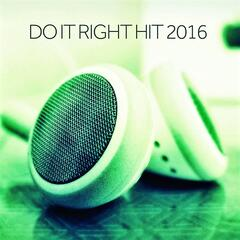 Do It Right Hit 2016