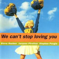 We Can't Stop Loving You