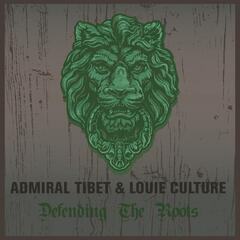 Admiral Tibet & Louie Culture Defending the Roots
