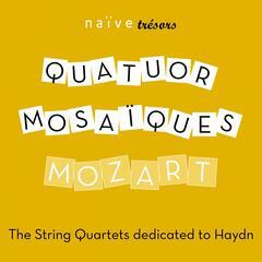 Mozart: The String Quartets Dedicated to Haydn