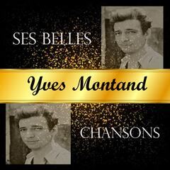 Yves montand - ses belles chansons