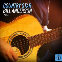 Country Star Bill Anderson, Vol. 1