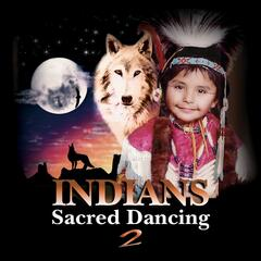 Indians Sacred Dancing, Vol. 2