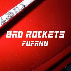 Bad Rockets