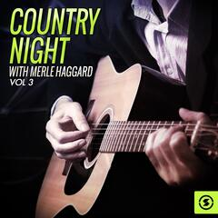 Country Night With Merle Haggard, Vol. 3