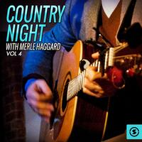 Country Night With Merle Haggard, Vol. 4