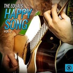 The Equals, Happy Song, Vol. 2