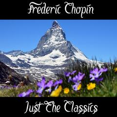 Frédéric Chopin: Just The Classics