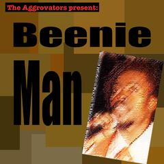 The Aggrovators Present Beenie Man