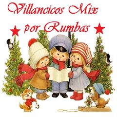 Villancicos Mix por Rumbas