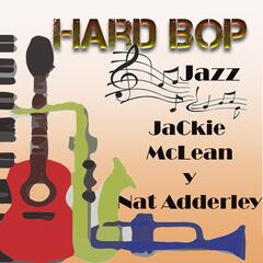 Hard Bop Jazz, Jackie McLean y Nat Adderley