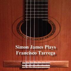 Simon James Plays Francisco Tárrega