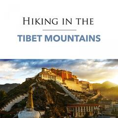 Hiking in the Tibet Mountains