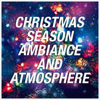 Christmas Season Ambiance and Atmosphere