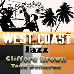 West Coast Jazz, Clifford Brown & Tadd Dameron