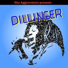 The Aggrovators Present Dillinger