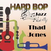 Hard Bop Jazz, Thad Jones