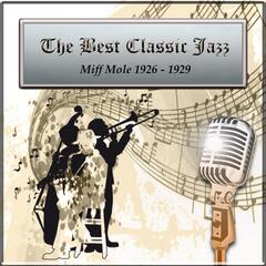 The Best Classic Jazz, Miff Mole 1926 - 1929