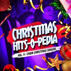 Christmas Hits-O-Pedia, Vol. 9: Choir Christmas Singers