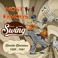 Most Famous Swing, Charlie Christian 1939 - 1941