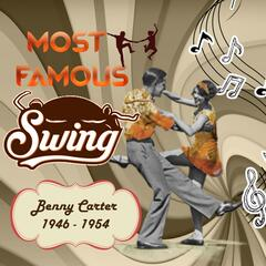 Most Famous Swing, Benny Carter 1946 - 1954