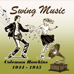 Swing Music, Coleman Hawkins 1944 - 1945