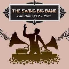 The Swing Big Band, Earl Hines 1935 - 1940