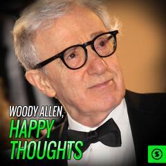 Woody Allen, Happy Thoughts